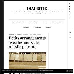 Petits arrangements avec les mots : le missile patriote – DIACRITIK