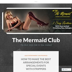 HOW TO MAKE THE BEST ARRANGEMENTS FOR SPECIAL EVENTS WITH STRIPPERS