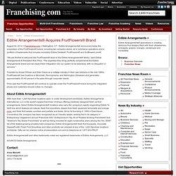 Edible Arrangements® Acquires FruitFlowers® Brand