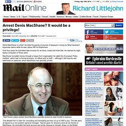 Arrest Denis MacShane? It would be a privilege!