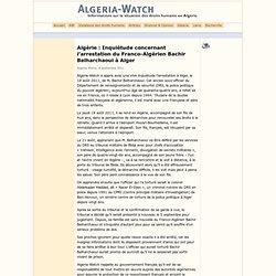 Inquiétude concernant l'arrestation du Franco-Algérien Bachir Belharchaoui à Alger