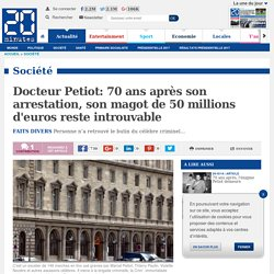 Docteur Petiot: 70 ans après son arrestation, son magot de 50 millions d'euros reste introuvable