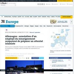 Allemagne: arrestation d'un employé du renseignement soupçonné de préparer un attentat islamiste