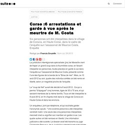Corse :6 arrestations et garde à vue après le meurtre de M. Costa