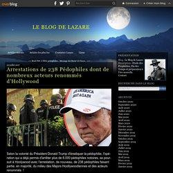 Arrestations de 238 Pédophiles dont de nombreux acteurs renommés d'Hollywood - Le Blog de Lazare