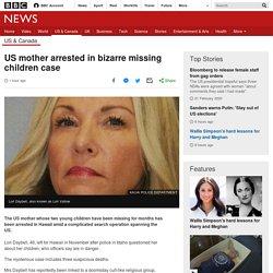 US mother arrested in bizarre missing children case