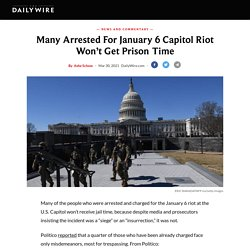 Many Arrested For January 6 Capitol Riot Won't Get Prison Time