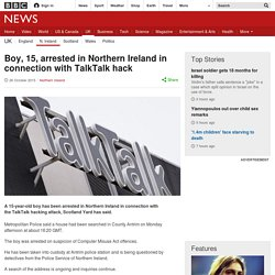 Boy, 15, arrested in Northern Ireland in connection with TalkTalk hack