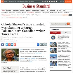 Chhota Shakeel's aide arrested, was planning to target Pakistan-born Canadian writer Tarek Fatah