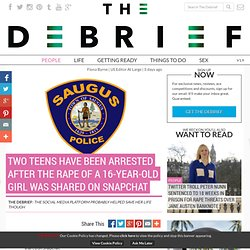 Two Teens Have Been Arrested After The Rape Of A 16-Year-Old Girl Was Shared On Snapchat