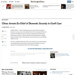 China Arrests Ex-Chief of Domestic Security in Graft Case