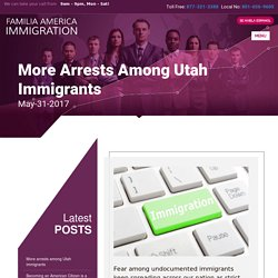 More arrests among Utah immigrants - Familia America