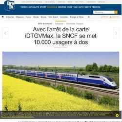 Avec l'arrêt de la carte iDTGVMax, la SNCF se met 10.000 usagers à dos