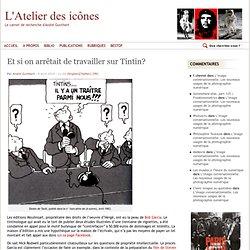 Et si on arrêtait de travailler sur Tintin?