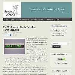 En 2017, on arrête de faire les con(necté.e)s ! – Savoir en actes – Association