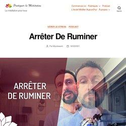 Arrêter De Ruminer