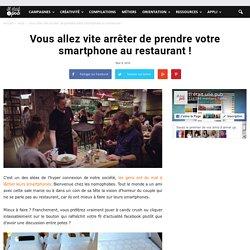 Vous allez vite arrêter de prendre votre smartphone au restaurant !