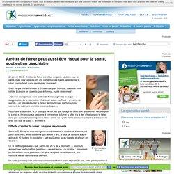Arrêter de fumer peut aussi être risqué pour la santé, soutient un psychiatre
