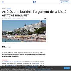 """Arrêtés anti-burkini : l'argument de la laïcité est """"très mauvais"""""""