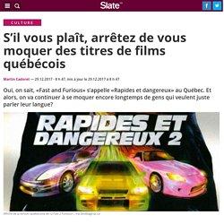 S'il vous plaît, arrêtez de vous moquer des titres de films québécois