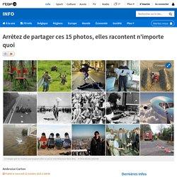 Arrêtez de partager ces 15 photos, elles racontent n'importe quoi