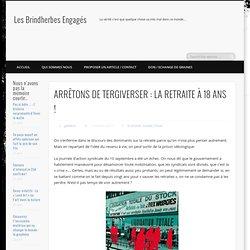 ARRÊTONS DE TERGIVERSER : LA RETRAITE À 18 ANS !