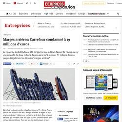I. B. Marges arrières: Carrefour condamné à 19 millions d'euros - L'Express L'Expansion