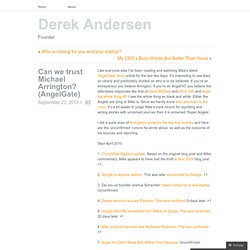 Can we trust Michael Arrington? (AngelGate) « Derek Andersen