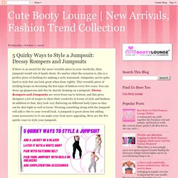 New Arrivals, Fashion Trend Collection: 5 Quirky Ways to Style a Jumpsuit: Dressy Rompers and Jumpsuits