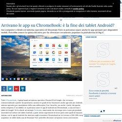 Arrivano le app su ChromeBook: è la fine dei tablet Android?