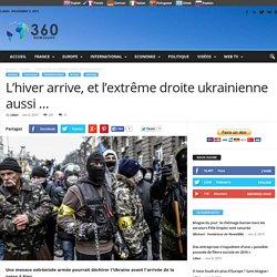 L'hiver arrive, et l'extrême droite ukrainienne aussi ...