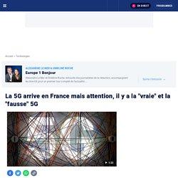 """La 5G arrive en France mais attention, il y a la """"vraie"""" et la """"fausse"""" 5G"""