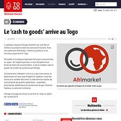 Le 'cash to goods' arrive au Togo