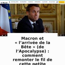 Macron et «l'arrivée de la Bête» (de l'Apocalypse): comment remonter le fil de cette petite phrase
