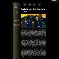 Arrivée sur les lieux du crime - Détective Interactif