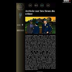 RCIP - Détective Interactif - Arrivée sur les lieux du crime