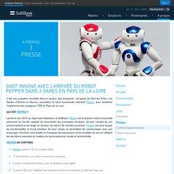 SNCF INNOVE AVEC L'ARRIVÉE DU ROBOT PEPPER DANS 3 GARES EN PAYS DE LA LOIRE