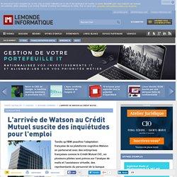 L'arrivée de Watson au Crédit Mutuel suscite des inquiétudes pour l'emploi