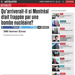 Qu'arriverait-il si Montréal était frappée par une bombe nucléaire?