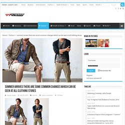summer arrives there are some common changes which can be seen at all clothing stores – 99Whoop.com