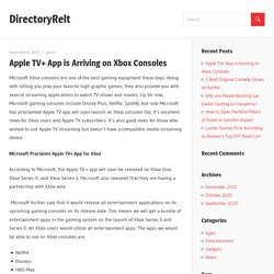 Apple TV+ App is Arriving on Xbox Consoles – DirectoryRelt