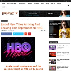 List of New Titles Arriving And Leaving This September on HBO.