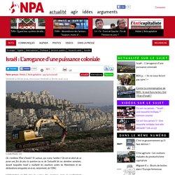 Israël : L'arrogance d'une puissance coloniale