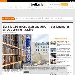 Dans le 19e arrondissement de Paris, des logements en bois prennent racine