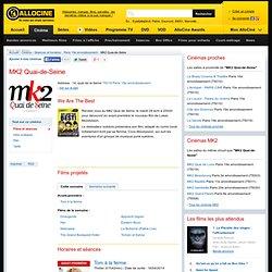 MK2 Quai-de-Seine (cinéma à Paris 19e arrondissement) : programme, horaires, séances