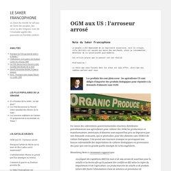 OGM aux US : l'arroseur arrosé