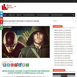 ARROW SEASON 5 EPISODE 13 WATCH ONLINE - Watch The Flash Episode Online
