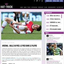 Arsenal : balle au pied, le pied dans le platre