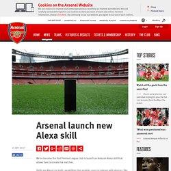 Arsenal launch new Alexa skill