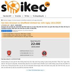 Soi kèo Arsenal vs Sheffield United lúc 22h ngày 18/1/2020 - Soikeo IO
